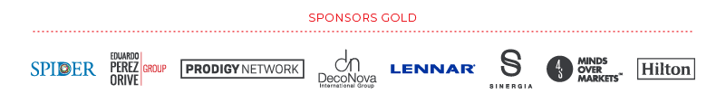 Sponsor Gold - Spider, Eduardo Perez Orive Group, Prodigy Network, DecoNova International Group, Lennar, Sinergia, Mind Over Markets, Hilton